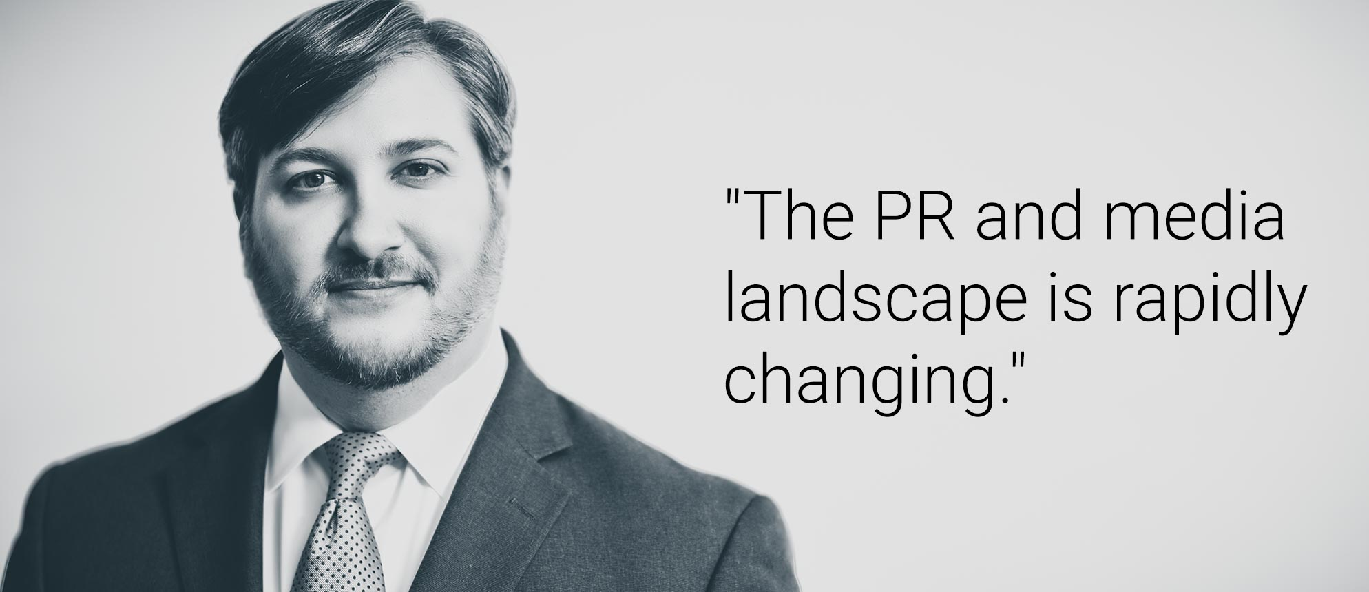 Text that reads: The PR and media landscape is rapidly changing.