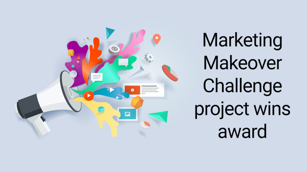 Text that reads: Marketing Makeover Challenge project wins award